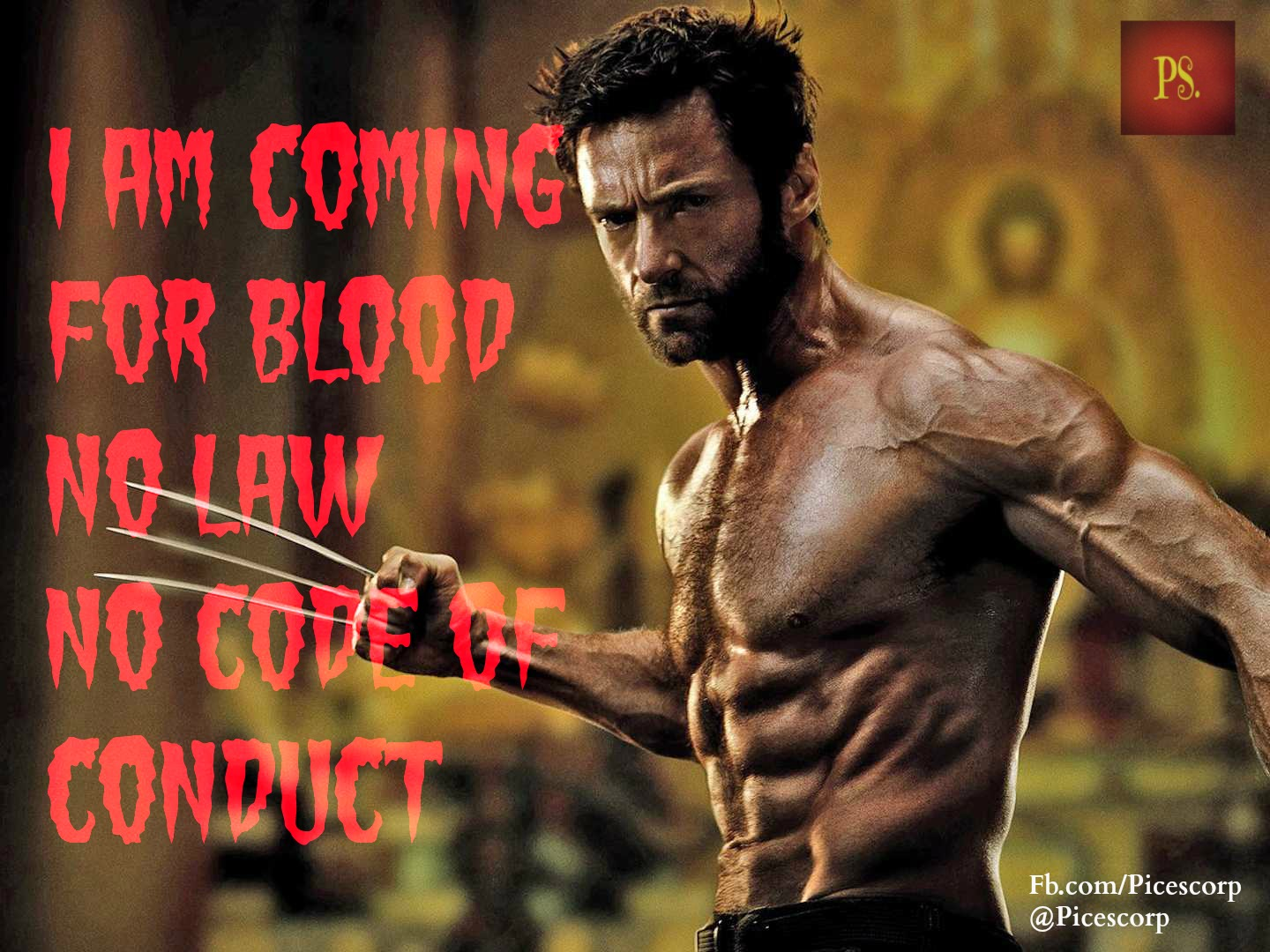 I am coming for Blood No Law No Code of Conduct