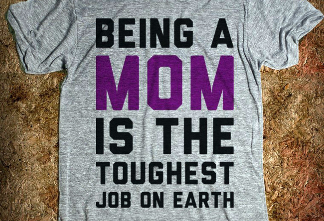 Mom toughest job